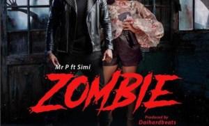 Mr. P - Zombie Ft. Simi